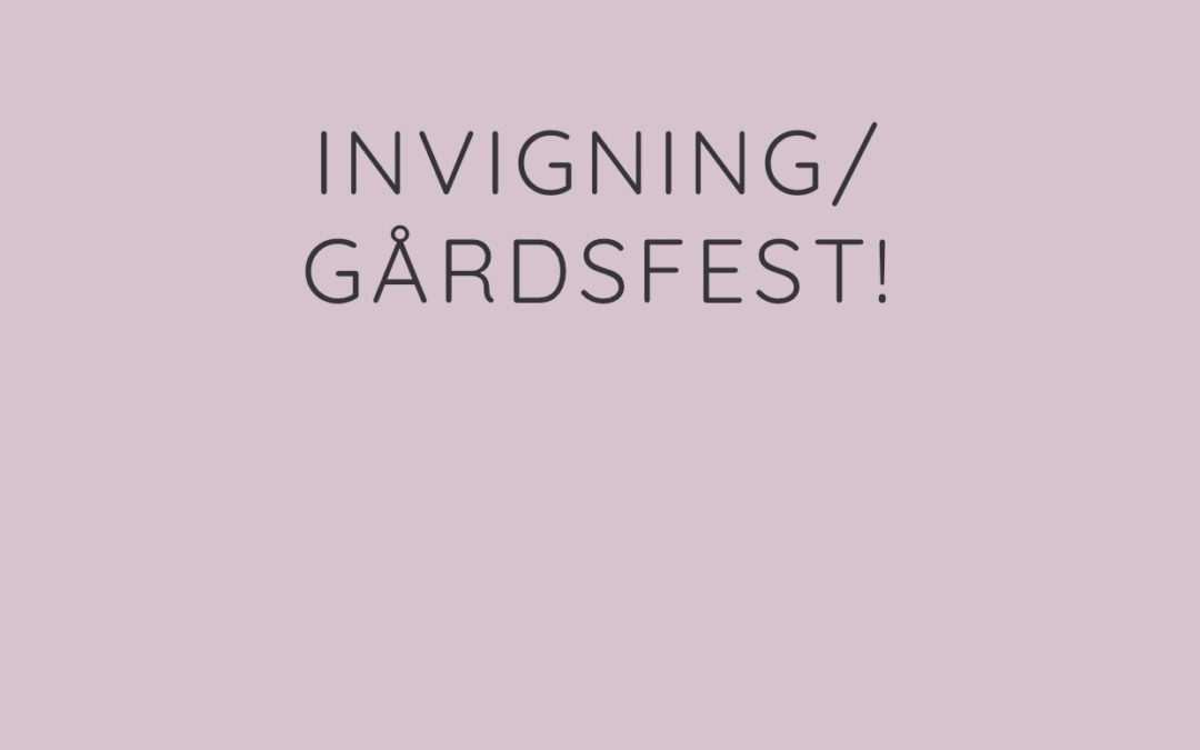 Invigning/Gårdsfest 21 september